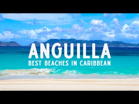 Anguilla - Caribbean Vacation - Best Beaches in Caribbean