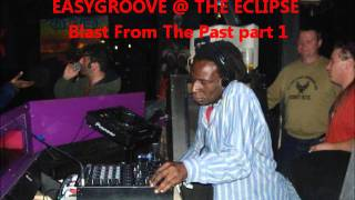 EASYGROOVE @ THE ECLIPSE Blast From The Past part 1