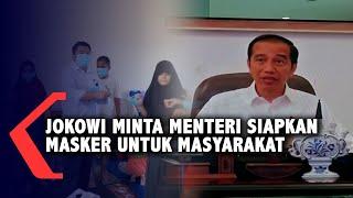 Gambar cover Jokowi Minta Menteri Siapkan Masker untuk Masyarakat