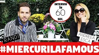 Andreea Esca & Randi - interviu în 60 de secunde