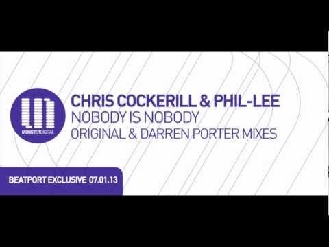 Chris Cockerill & Phil-Lee - Nobody Is Nobody (Original Mix)