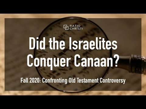 OT Controversy 6: Did The Israelite Conquest Of Canaan Really Happen?