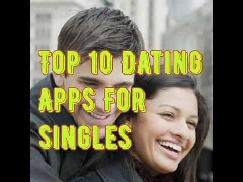 Top 10 Dating Apps For Singles