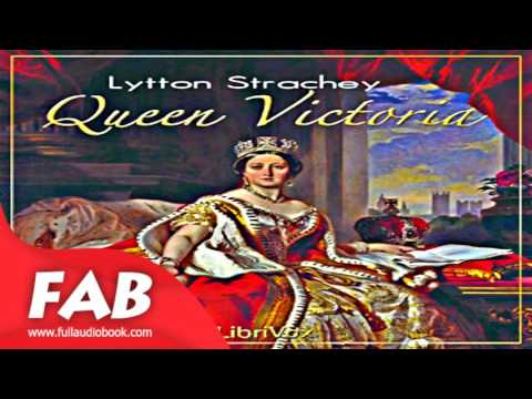 Queen Victoria Full Audiobook by Giles Lytton STRACHEY by  Biography Audiiobook