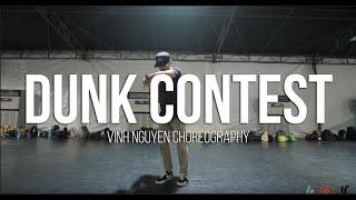 Dunk Contest - Andy Mineo & Wordsplayed | VINH NGUYEN CHOREOGRAPHY