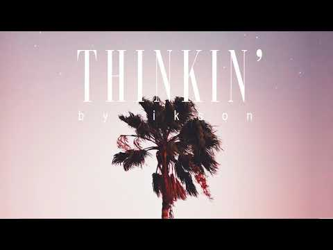 Ikson - Thinkin' (Official)
