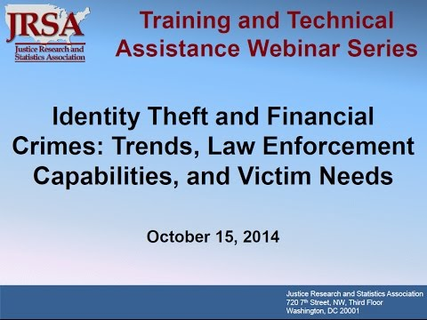 Identity Theft and Financial Crimes: Trends, Law Enforcement Capabilities, and Victim Needs