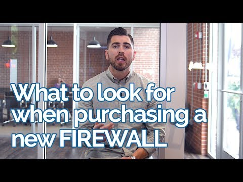 What to Look for When PURCHASING a NEW FIREWALL