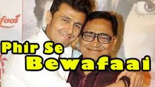 Phir Se Bewafaai Song Album Launch By Sonu Nigam