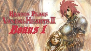Kratos plays Vandal Hearts 2 Bonus 1: The King's Ending!