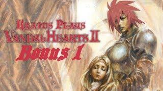 Kratos plays Vandal Hearts 2 Bonus 1: The King