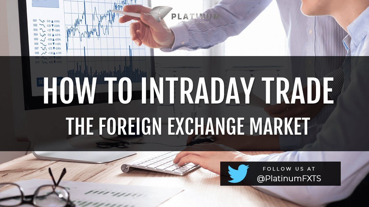 How To Intraday Trade Foreign Exchange