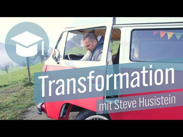 Transformation mit Steve Husistein