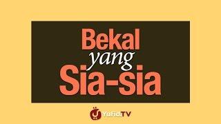 Bekal yang Sia-sia | Yufid.TV - Pengajian & Ceramah Islam
