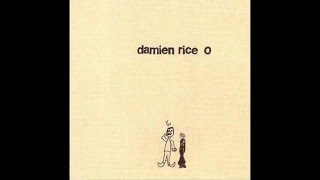 Damien Rice - I Remember (Album O)