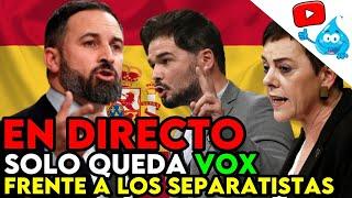 VOX SE ENFRENTA A BILDU, ERC..., IGLESIAS SE PONE CHULO, Y MUCHO MÁS. DIRECTO DE LOS MARTES Nº98