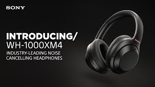 Introducing the Sony WH-1000XM4 Wireless Noise Cancelling Headphones