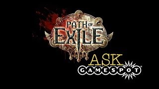 Path Of Exile - Ask Gamespot