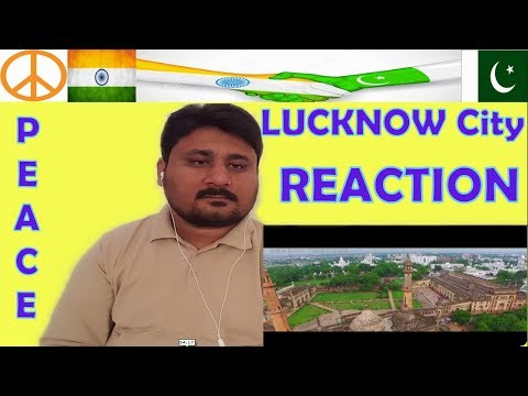 Pakistani React To LUCKNOW CITY FACTS | The City Of Nawab 2018 | Entertaining Reactions