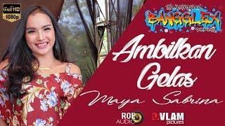 AMBILKAN GELAS -  MAYA SABRINA - ROMANSA 2017 BANGGLEX DAMARJATI