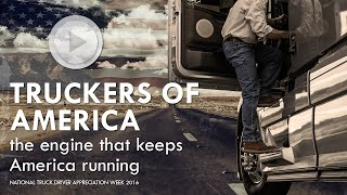 Truckers of America - The engine that keeps America running
