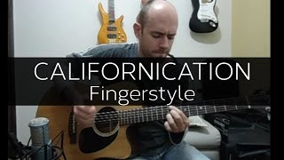 Californication (Red Hot Chili Peppers) - Fingerstyle Cover w/ TABS