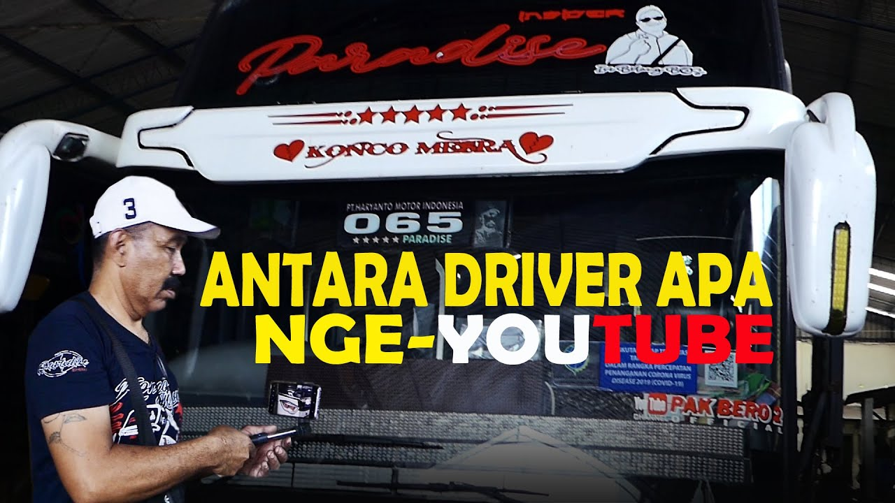 Paradise Reborn Pak Bero Profesional Antara Driver Bis Po Haryanto Apa Youtuber ?