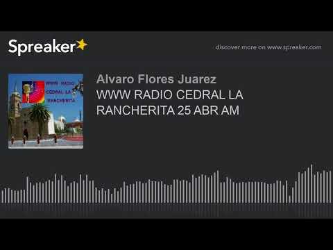 WWW RADIO CEDRAL LA RANCHERITA 25 ABR AM (part 15 of 18)