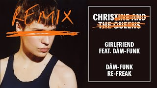 Christine and the Queens - Girlfriend (feat. Dâm-Funk) [Dâm-Funk Re-Freak]