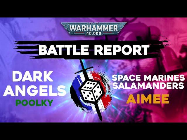 RAPPORT DE BATAILLE WARHAMMER 40.000- Dark Angels VS Salamanders