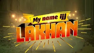 My Name is Lakhan | Sab TV | New Show | Grand Launch