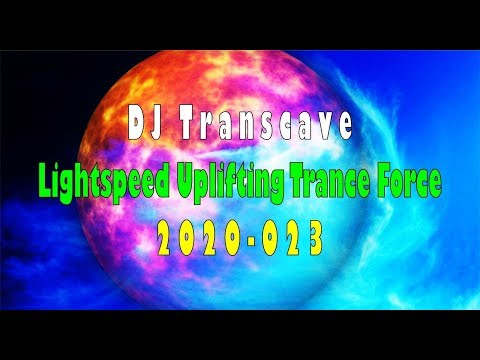►►DJ Transcave - Lightspeed Uplifting Trance Force 2020-023◄◄🎵 Energetic February 2020 Trance Mix 🎵