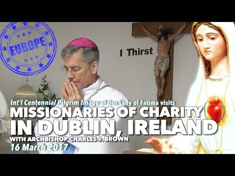 ICPI Our Lady of Fatima in Missionaries of Charity w/ Archbishop Charles Brown in Dublin, lreland