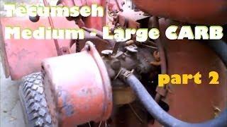 Tecumseh Carb Rebuild Medium-large Engines Part 2