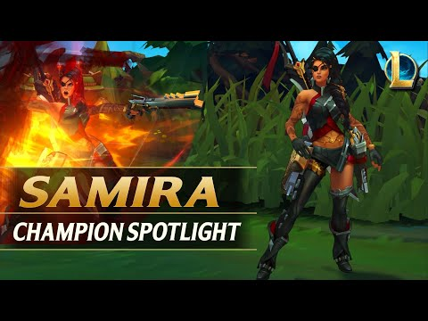 SAMIRA CHAMPION SPOTLIGHT - League of Legends