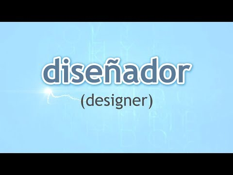 How to Pronounce Designer (Diseñador) in Spanish
