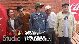 Coke Studio PH Episode 4, Part 1: Sandwich X BP Valenzuela