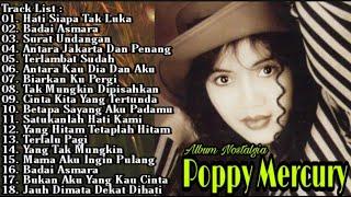 Poppy Mercury Full Album Tanpa Iklan | Hati Siapa Tak Luka | Badai Asmara | Surat Undangan |Pop 90an