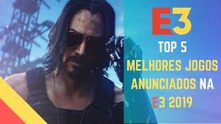 TOP 5 - MELHORES JOGOS ANUNCIADOS NA E3 2019!