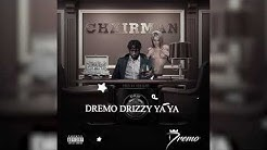Dremo - Chairman (Official Audio)