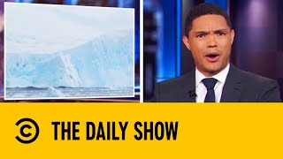 Record High Temperatures Hit Antarctica | The Daily Show With Trevor Noah