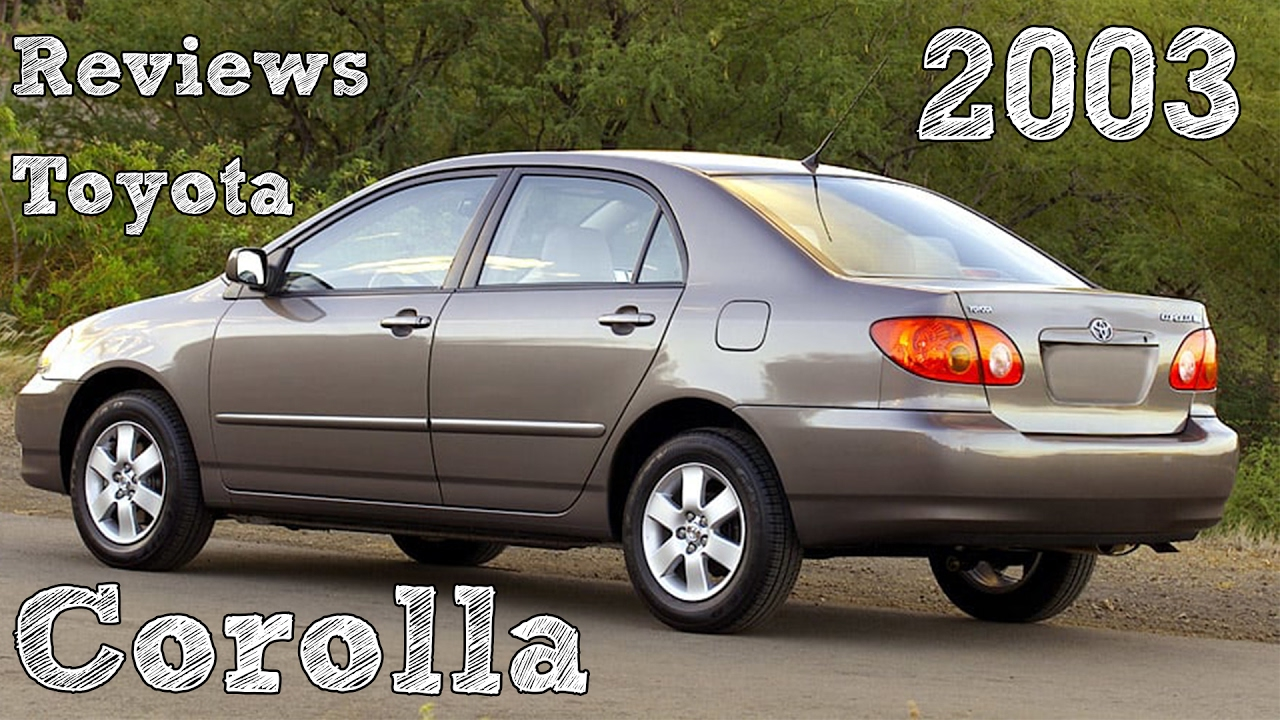 Awesome Reviews Toyota Corolla 2003