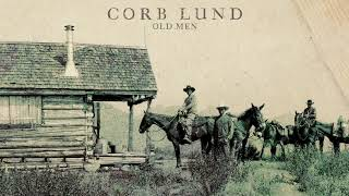 Corb Lund Old Men