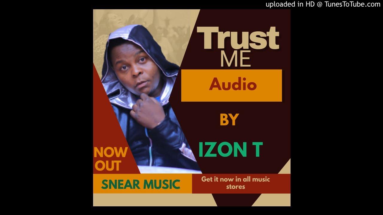 Izon T - Trust Me (Official Ugandan Music)