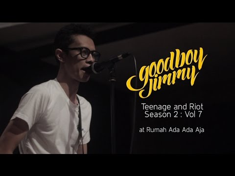Goodboy Jimmy Live at Teenage and Riot Season 2 : Vol. 7