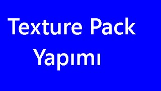Minecraft:Kendi Texture Pack ımızı Yapma