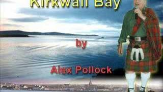 Kirkwall Bay: sung by Alex Pollock