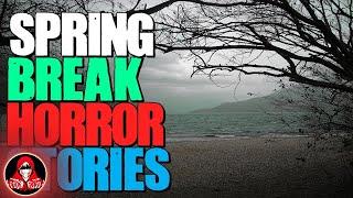 5 TRUE Spring Break Horror Stories - Darkness Prevails