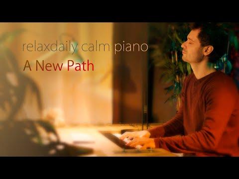 A New Path [calm piano music]