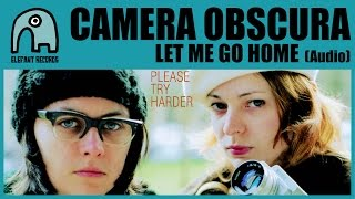 Watch Camera Obscura Let Me Go Home video